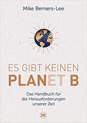 """Cover des Buches """"es gibt keinen Planet B"""" von MIKE BERNERS-LEE"""