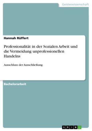 Cover von Professionalität in der Sozialen Arbeit und die Vermeidung unprofessionellen Handelns
