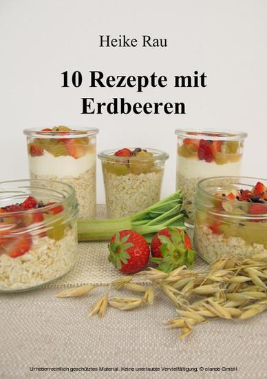 10 Rezepte mit Erdbeeren - Blick ins Buch