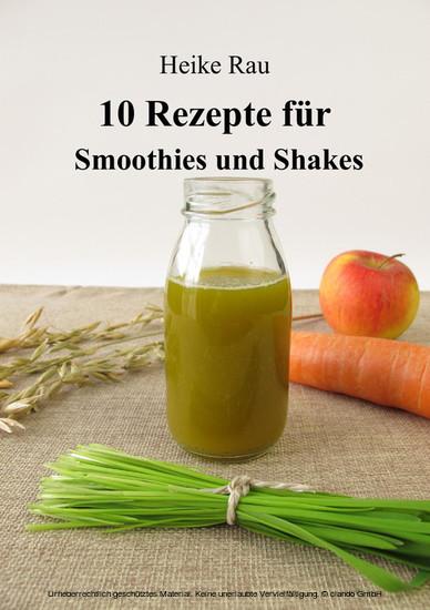 10 Rezepte für Smoothies und Shakes - Blick ins Buch