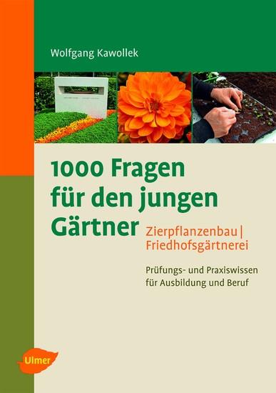 1000 Fragen für den jungen Gärtner. Zierpflanzenbau mit Friedhofsgärtnerei - Blick ins Buch