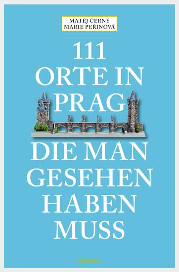 111 Orte in Prag, die man gesehen habe muss - Blick ins Buch
