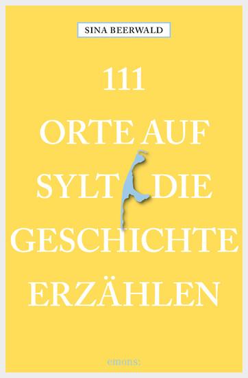 111 Orte auf Sylt, die Geschichte erzählen - Blick ins Buch