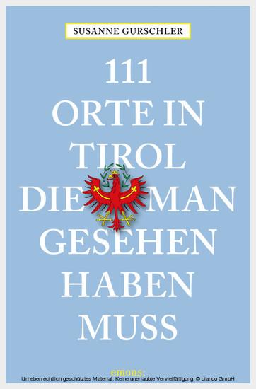 111 Orte in Tirol, die man gesehen haben muß - Blick ins Buch