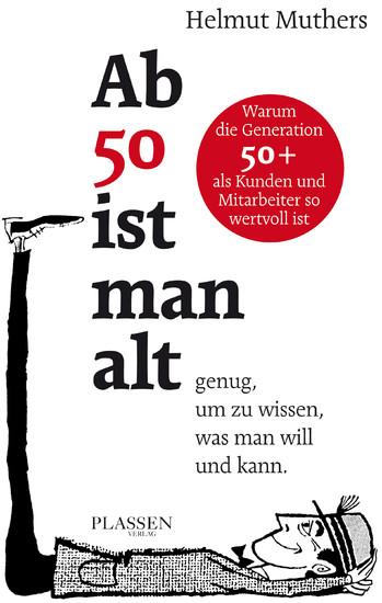 Ab 50 ist man alt ... genug, um zu wissen, was man will und kann - Blick ins Buch