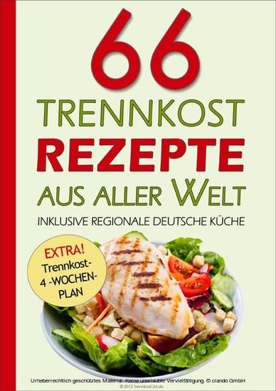 eBook 66 Trennkost-Rezepte aus aller Welt Inklusive Regionale Deutsche Küche