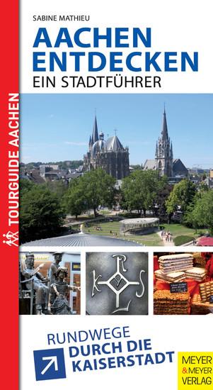 Aachen entdecken - Ein Stadtführer - Blick ins Buch