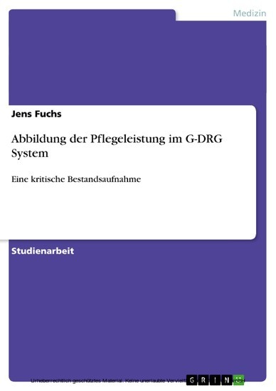 Abbildung der Pflegeleistung im G-DRG System - Blick ins Buch