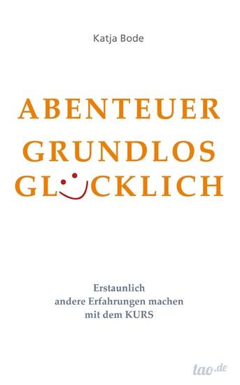 ABENTEUER GRUNDLOS GLÜCKLICH - Blick ins Buch
