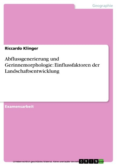 Abflussgenerierung und Gerinnemorphologie: Einflussfaktoren der Landschaftsentwicklung - Blick ins Buch