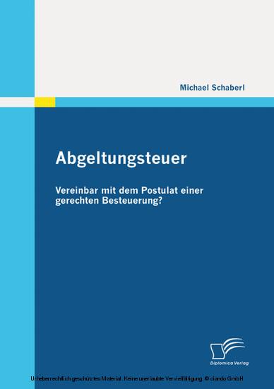 Abgeltungsteuer - vereinbar mit dem Postulat einer gerechten Besteuerung? - Blick ins Buch