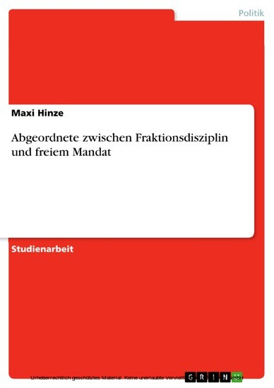 Abgeordnete zwischen Fraktionsdisziplin und freiem Mandat - Blick ins Buch