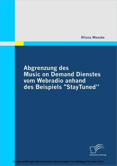 \Abgrenzung des Music on Demand Dienstes vom Webradio anhand des Beispiels \\StayTuned\\\ - Blick ins Buch