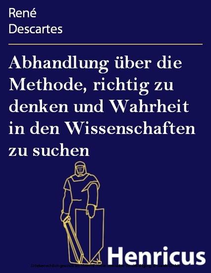 Abhandlung über die Methode, richtig zu denken und Wahrheit in den Wissenschaften zu suchen - Blick ins Buch