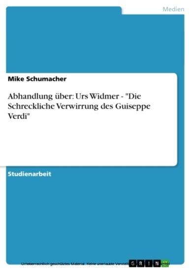 Abhandlung über: Urs Widmer - 'Die Schreckliche Verwirrung des Guiseppe Verdi' - Blick ins Buch