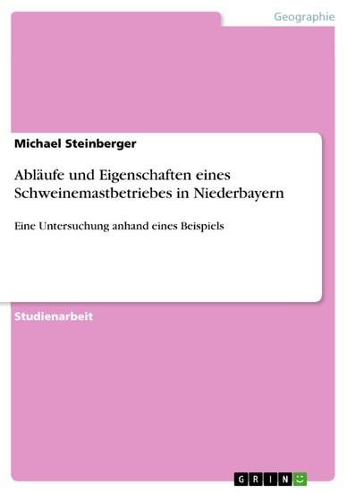 Abläufe und Eigenschaften eines Schweinemastbetriebes in Niederbayern - Blick ins Buch