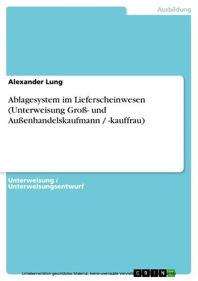 Ablagesystem im Lieferscheinwesen (Unterweisung Groß- und Außenhandelskaufmann / -kauffrau) - Blick ins Buch