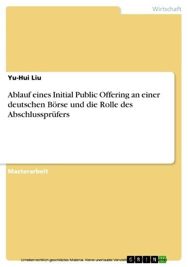Ablauf eines Initial Public Offering an einer deutschen Börse und die Rolle des Abschlussprüfers - Blick ins Buch