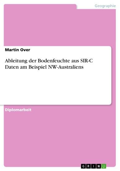 Ableitung der Bodenfeuchte aus SIR-C Daten am Beispiel NW-Australiens - Blick ins Buch
