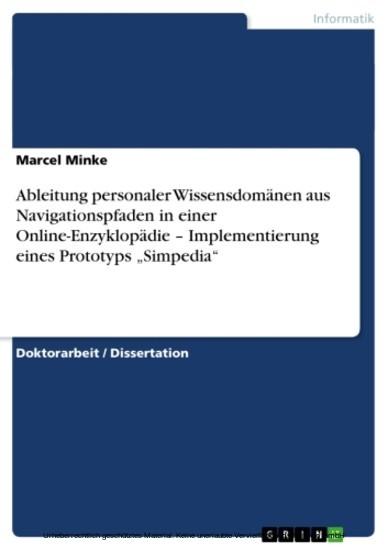 Ableitung personaler Wissensdomänen aus Navigationspfaden in einer Online-Enzyklopädie - Implementierung eines Prototyps 'Simpedia' - Blick ins Buch