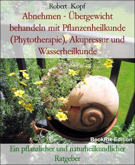 Abnehmen - Übergewicht behandeln mit Pflanzenheilkunde (Phytotherapie), Akupressur und Wasserheilkunde - Blick ins Buch
