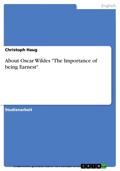 About Oscar Wildes 'The Importance of being Earnest' - Blick ins Buch