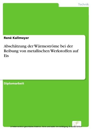 Abschätzung der Wärmeströme bei der Reibung von metallischen Werkstoffen auf Eis - Blick ins Buch