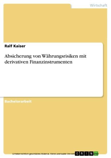 Absicherung von Währungsrisiken mit derivativen Finanzinstrumenten - Blick ins Buch