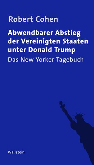 Abwendbarer Abstieg der Vereinigten Staaten unter Donald Trump - Blick ins Buch