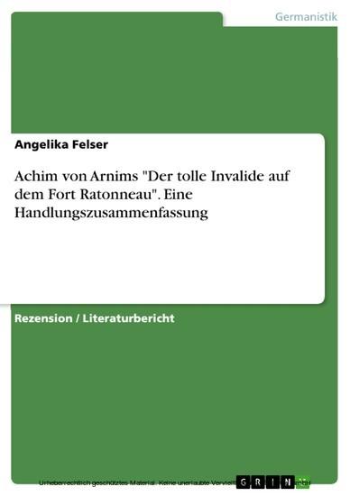 Achim von Arnims 'Der tolle Invalide auf dem Fort Ratonneau'. Eine Handlungszusammenfassung - Blick ins Buch