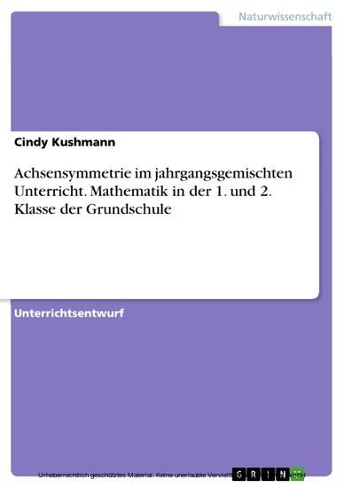 Achsensymmetrie im jahrgangsgemischten Unterricht. Mathematik in der 1. und 2. Klasse der Grundschule - Blick ins Buch
