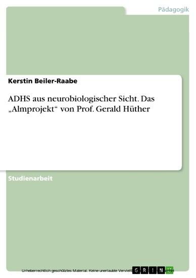 ADHS aus neurobiologischer Sicht. Das 'Almprojekt' von Prof. Gerald Hüther - Blick ins Buch