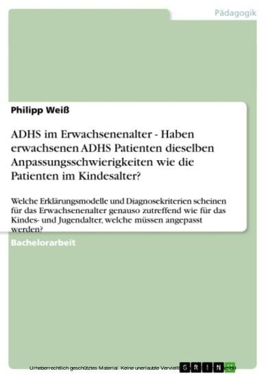 ADHS im Erwachsenenalter - Haben erwachsenen ADHS Patienten dieselben Anpassungsschwierigkeiten wie die Patienten im Kindesalter? - Blick ins Buch