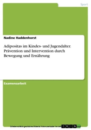 Adipositas im Kindes- und Jugendalter. Prävention und Intervention durch Bewegung und Ernährung - Blick ins Buch