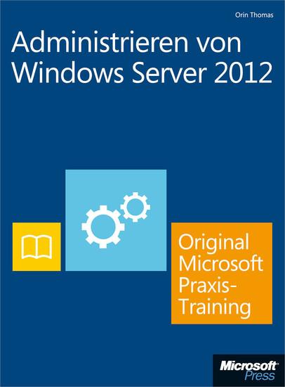 Administrieren von Windows Server 2012 - Original Microsoft Praxistraining - Blick ins Buch