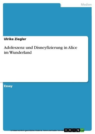 Adoleszenz und Disneyfizierung in Alice im Wunderland - Blick ins Buch