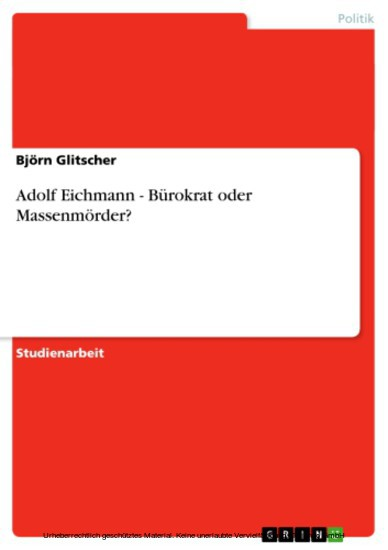 Adolf Eichmann - Bürokrat oder Massenmörder? - Blick ins Buch