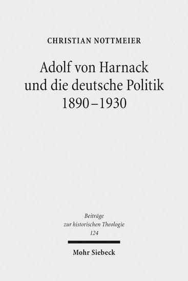 Adolf von Harnack und die deutsche Politik 1890-1930 - Blick ins Buch
