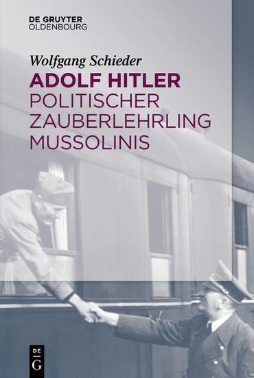 Adolf Hitler - Politischer Zauberlehrling Mussolinis - Blick ins Buch