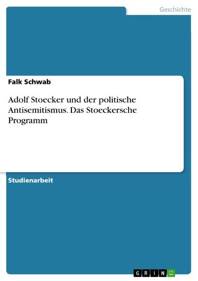 Adolf Stoecker und der politische Antisemitismus. Das Stoeckersche Programm - Blick ins Buch