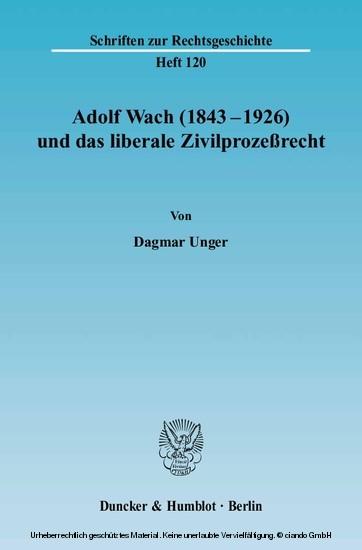 Adolf Wach (1843 - 1926) und das liberale Zivilprozeßrecht. - Blick ins Buch
