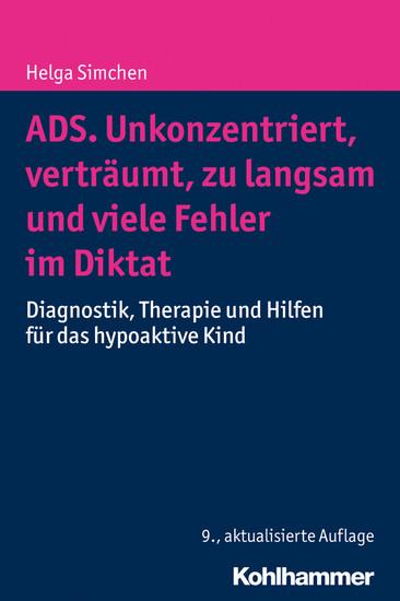 ADS. Unkonzentriert, verträumt, zu langsam und viele Fehler im Diktat - Blick ins Buch