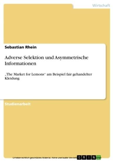 Adverse Selektion und Asymmetrische Informationen - Blick ins Buch