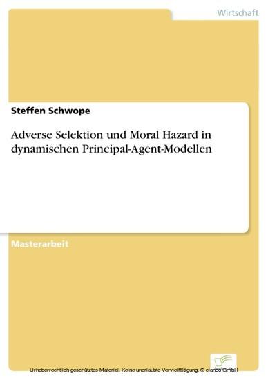 Adverse Selektion und Moral Hazard in dynamischen Principal-Agent-Modellen - Blick ins Buch