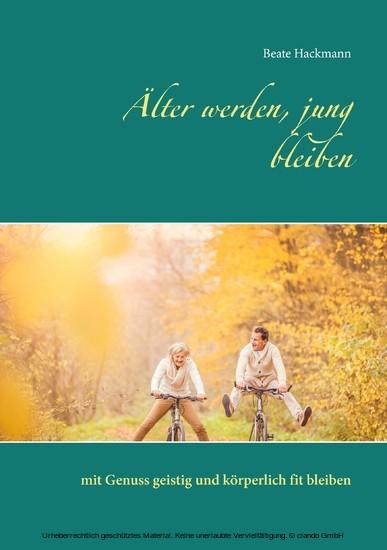Älter werden, jung bleiben - Blick ins Buch