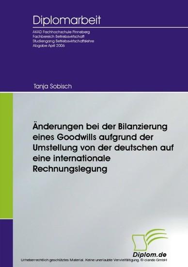 Änderungen bei der Bilanzierung eines Goodwills aufgrund der Umstellung von der deutschen auf eine internationale Rechnungslegung - Blick ins Buch