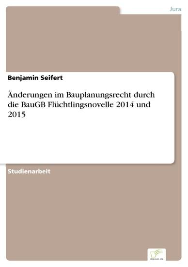 Änderungen im Bauplanungsrecht durch die BauGB Flüchtlingsnovelle 2014 und 2015 - Blick ins Buch