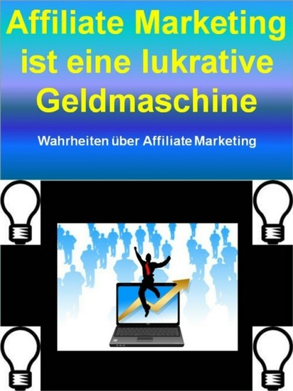 Affiliate Marketing ist eine lukrative Geldmaschine - Blick ins Buch