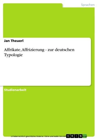 Affrikate, Affrizierung - zur deutschen Typologie - Blick ins Buch