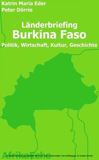 AfrikaEcho Länderbriefing Burkina Faso - Politik, Wirtschaft, Kultur, Geschichte - Blick ins Buch